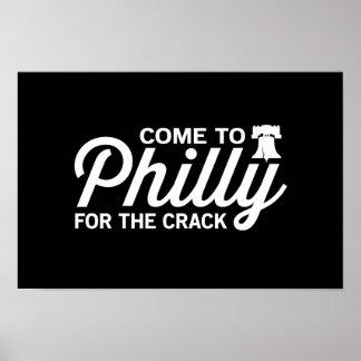 Venido a Philly para la grieta Póster