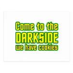Venido al Darkside tenemos galletas Tarjetas Postales