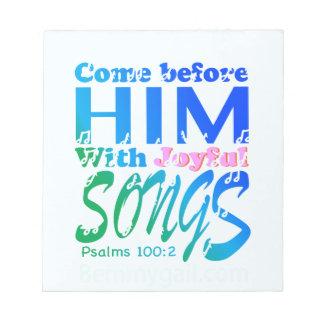 Venido antes de él con los salmos alegres 100 de blocs de papel