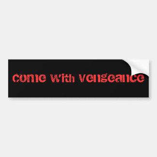 Venido con venganza etiqueta de parachoque