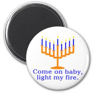 Venido en bebé, encienda mi fuego imán redondo 5 cm
