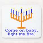 Venido en bebé, encienda mi fuego tapetes de ratón