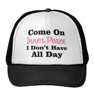 Venido en la paz interna - cita divertida de la gorras de camionero