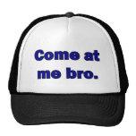 Venido en mí bro. gorras de camionero