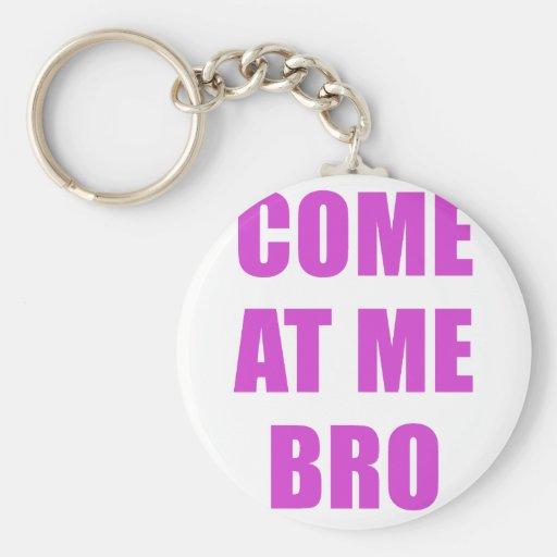 Venido en mí Bro Llaveros Personalizados