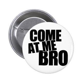 Venido en mí Bro Pin
