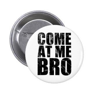Venido en mí Bro Pin Redondo De 2 Pulgadas