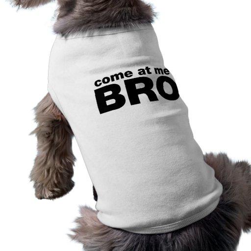 Venido en mí Bro Playera Sin Mangas Para Perro