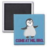Venido en mí, imán del pingüino de Bro