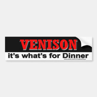 VENISON it's what's for Dinner Bumper Sticker
