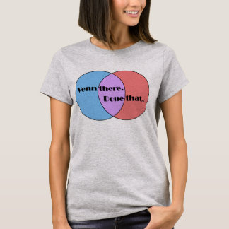 Venn there. Done that. T-Shirt