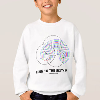Venn To The Sixth Set (Venn Diagram) Sweatshirt