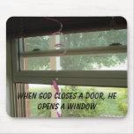 Ventana, cuando dios cierra una puerta, él abre un tapetes de raton