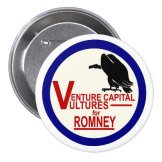 Venture Capital Vultures for Romney Pinback Button