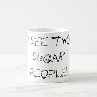 """""""Veo a dos personas del azúcar """" Taza Clásica"""