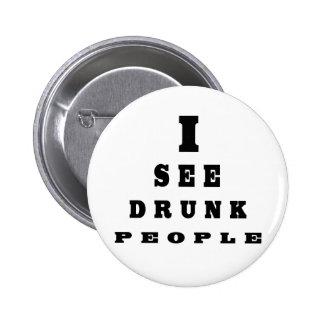 Veo a gente borracha pin redondo 5 cm