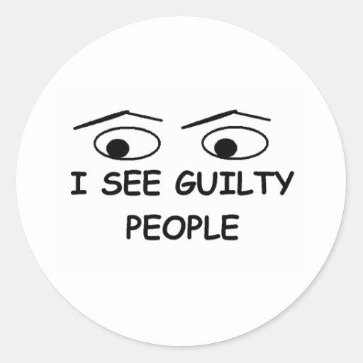 Veo a gente culpable etiqueta redonda