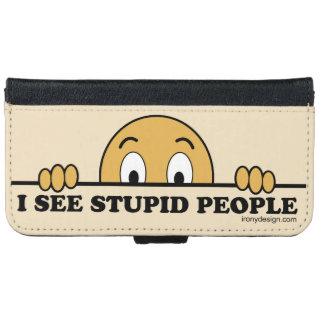 Veo a gente estúpida funda cartera para iPhone 6