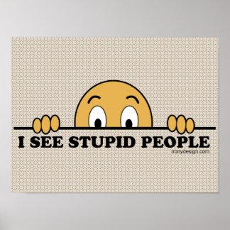 Veo a gente estúpida póster