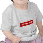 veo a gente pobre camisetas