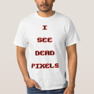 Veo los pixeles muertos. Dork divertido del humor Remeras