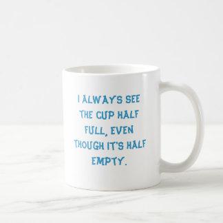 Veo siempre la taza semillena, aunque it'…