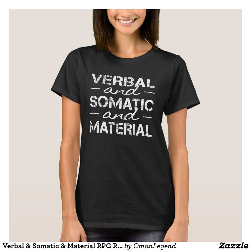 Verbal & Somatic & Material RPG Roleplaying T for T-Shirt - Best Selling Long-Sleeve Street Fashion Shirt Designs