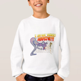 verbally abusive sweatshirt