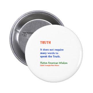 VERDAD:  Palabras indias americanas de la sabidurí Pin Redondo 5 Cm