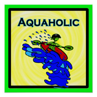 Verde azul de Aquaholic del Kayaker de Whitewater Póster