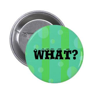 Verde azul qué botón pin redondo de 2 pulgadas