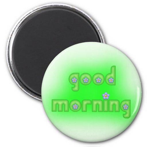 Verde de la buena mañana imán redondo 5 cm