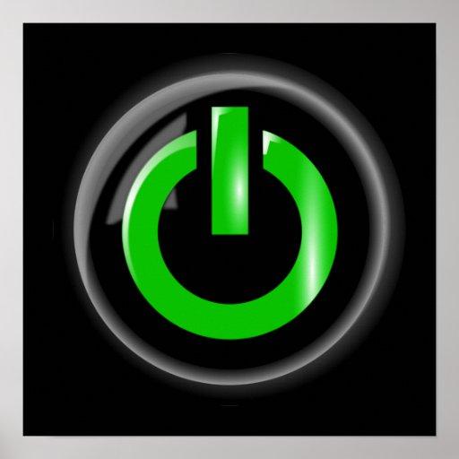 """""""Verde en"""" el botón de encendido negro Poster"""
