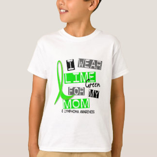 Verde lima del desgaste del linfoma I para mi mamá Playera