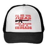 Veré su Jihad y le criaré una cruzada Gorros