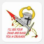 Veré su Jihad y le criaré una cruzada Pegatina Cuadrada