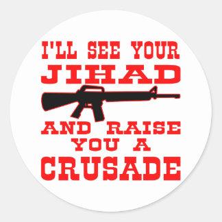 Veré su Jihad y le criaré una cruzada Pegatina Redonda
