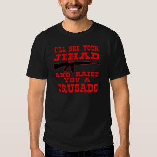 Veré su Jihad y le criaré una cruzada Playera