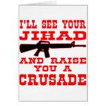 Veré su Jihad y le criaré una cruzada Tarjeta