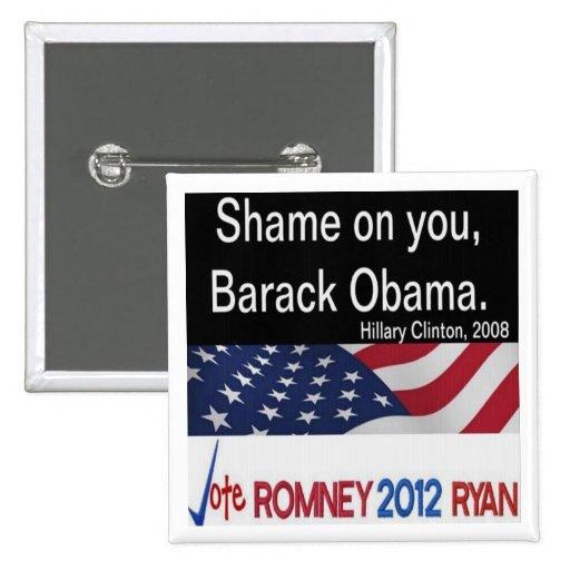 Vergüenza en usted, botón de Barack Obama Hillary  Pins