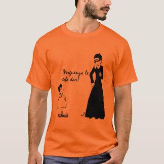 Verguenza le debe dar T-Shirt