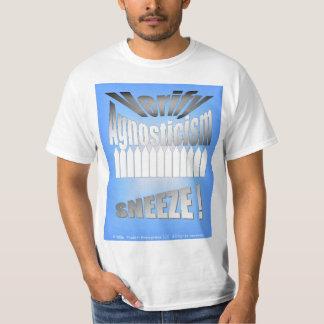 """""""Verify Agnosticism"""" Sneeze T-Shirt"""