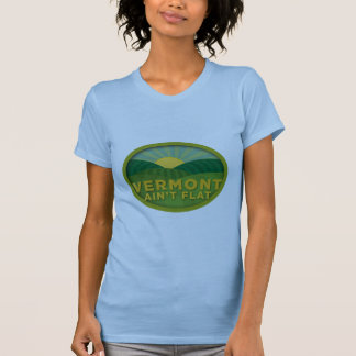 Vermont Ain't Flat T-shirts