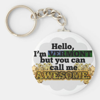 Vermont, but call me Awesome Key Chain