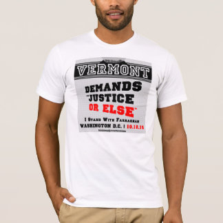 Vermont Demands Justice Or Else T-Shirt