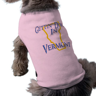 Vermont - Gettin' Down Shirt