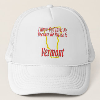 Vermont - God Loves Me Trucker Hat