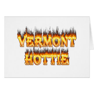 Vermont hottie fire and flames greeting card
