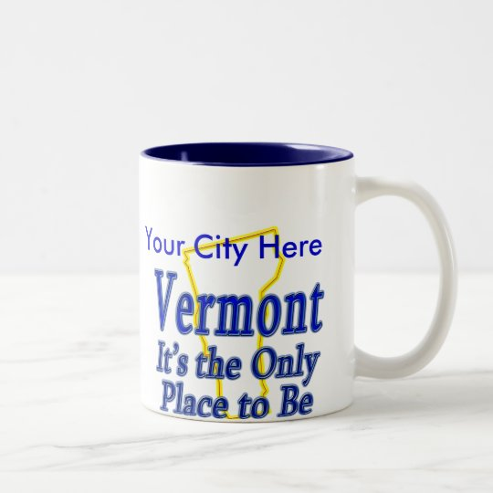 Vermont  It's the Only Place to Be Two-Tone Coffee Mug