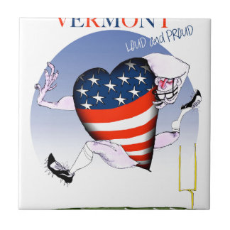 Vermont loud and proud, tony fernandes ceramic tile